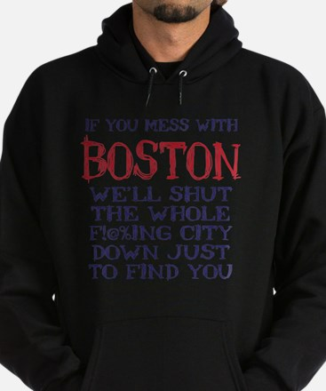 Dont Mess with Boston Hoodie (dark)