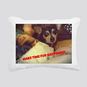 Make Time Fur Happiness Rectangular Canvas Pillow