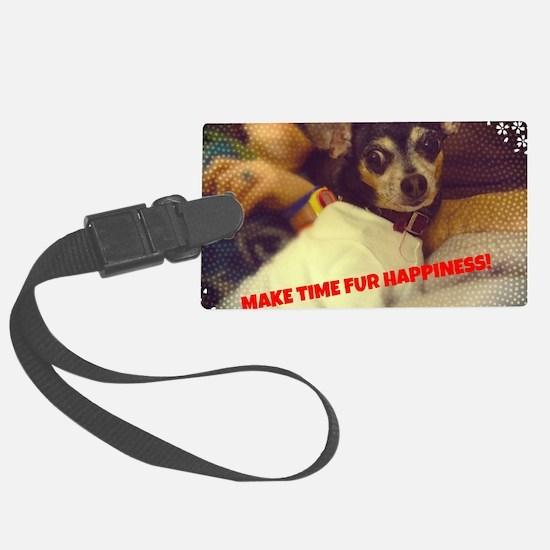 Make Time Fur Happiness Luggage Tag