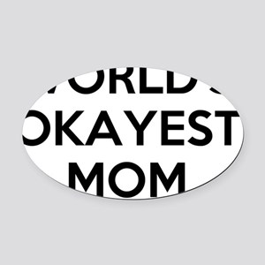 Worlds Okayest Mom Oval Car Magnet