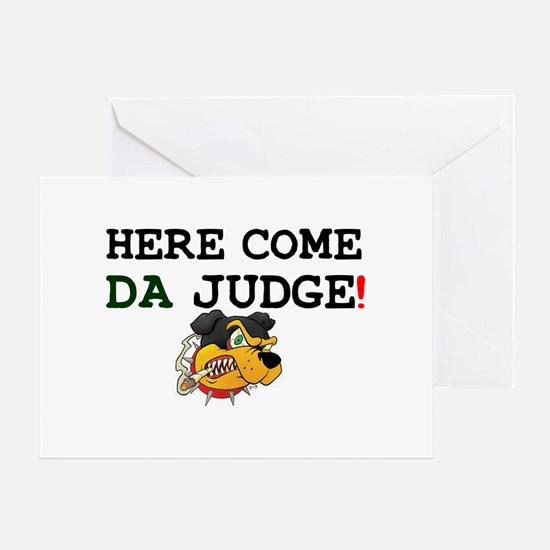 HERE COME DA JUDGE! Greeting Card