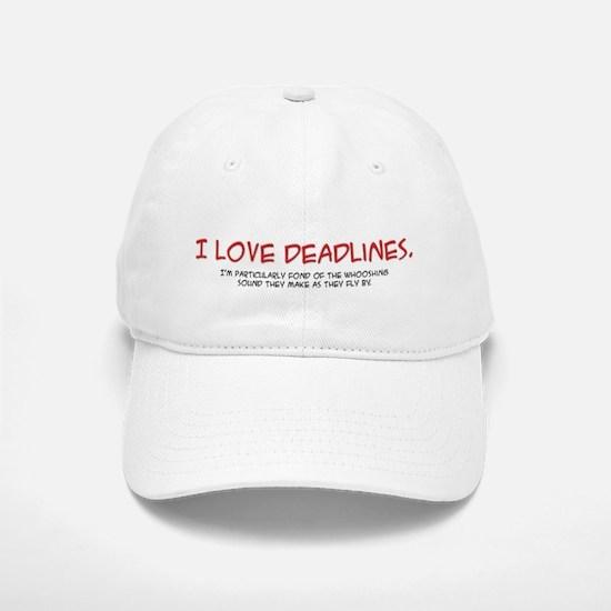 Deadlines Baseball Baseball Cap