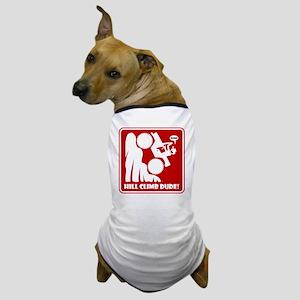 Hill Climb DUDE Warning Signs Dog T-Shirt