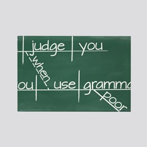 I judge you when you use poor gra Rectangle Magnet
