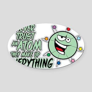 Never Trust An Atom Oval Car Magnet