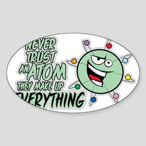 Never Trust An Atom Sticker (Oval)