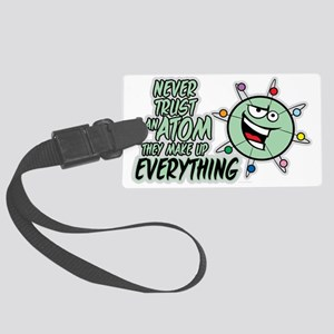 Never Trust An Atom Large Luggage Tag