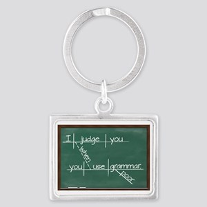 I judge you when you use poor g Landscape Keychain