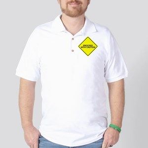 Proceed With Caution Golf Shirt