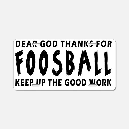 Dear God Thanks For Foosbal Aluminum License Plate