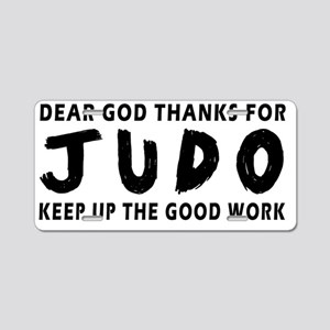 Dear God Thanks For Judo Aluminum License Plate