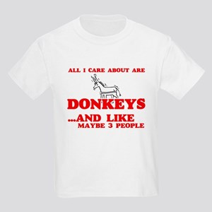All I care about are Donkeys T-Shirt