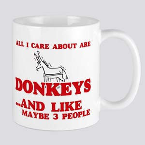 All I care about are Donkeys Mugs