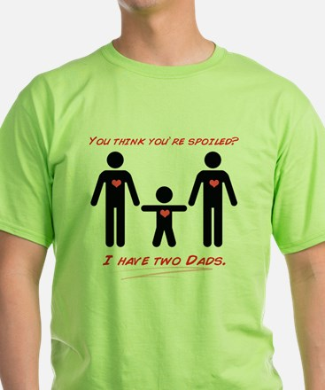 You think youre spoiled? T-Shirt
