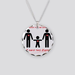 You think youre spoiled? Necklace Circle Charm
