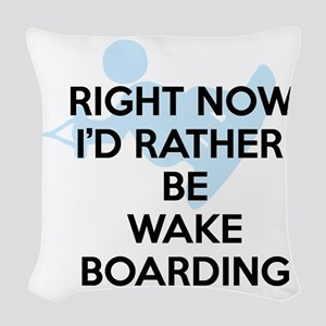 Rather be wakeboarding Woven Throw Pillow