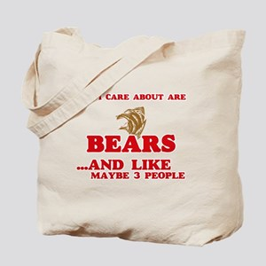 All I care about are Bears Tote Bag