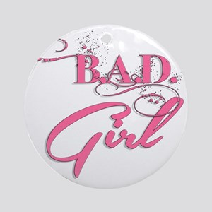 BAD Girl (Pink) Round Ornament