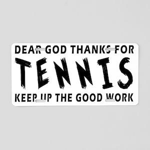 Dear God Thanks For Tennis Aluminum License Plate