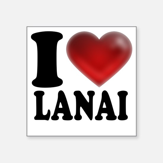 "I Heart Lanai Square Sticker 3"" x 3"""