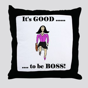 IT'S GOOD TO BE BOSS Throw Pillow