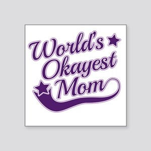 "World's Okayest Mom Purple Square Sticker 3"" x 3"""