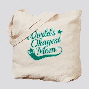 World's Okayest Mom Teal Tote Bag
