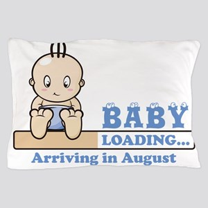 Arriving in August Pillow Case