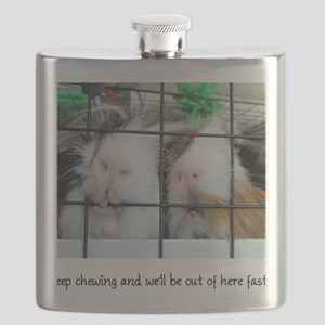 Keep chewing and we'll be out of here fast! Flask