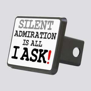 SILENT ADMIRATION IS ALL I Rectangular Hitch Cover