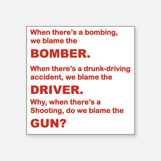 "WHY DO WE BLAME THE GUN Square Sticker 3"" x 3"""