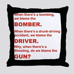 WHY DO WE BLAME THE GUN Throw Pillow