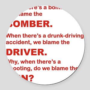 WHY DO WE BLAME THE GUN Round Car Magnet