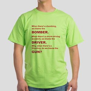 WHY DO WE BLAME THE GUN Green T-Shirt