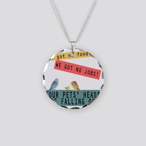 Our Pets Heads are Falling O Necklace Circle Charm
