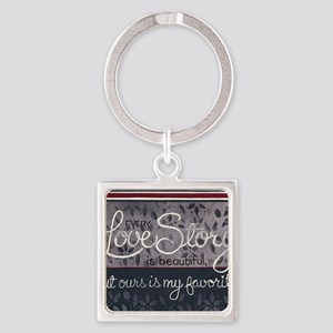 Ours is my favorite... Square Keychain