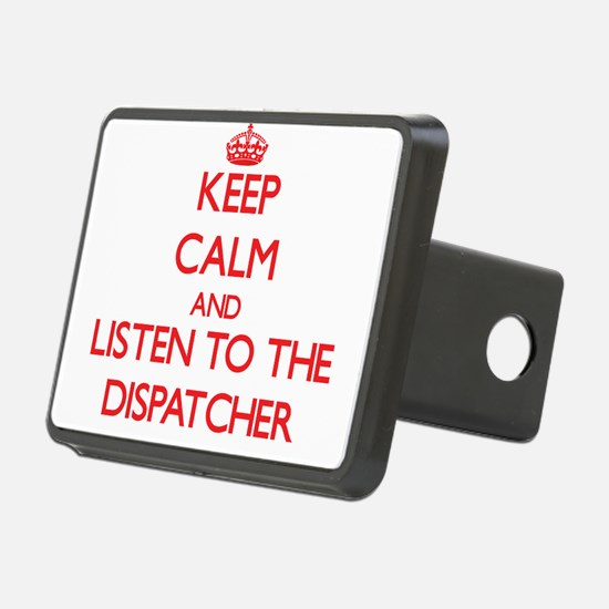 Keep Calm and Listen to the Dispatcher Hitch Cover