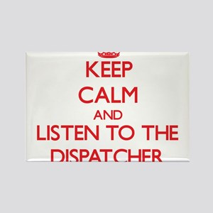 Keep Calm and Listen to the Dispatcher Magnets