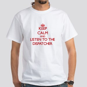 Keep Calm and Listen to the Dispatcher T-Shirt