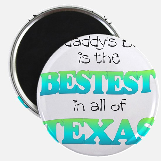 bestest in texas Magnet