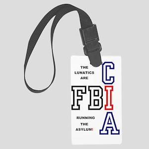 FBI - CIA - THE LUNATICS ARE RUN Large Luggage Tag