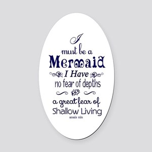 I Must Be A Mermaid Quote Oval Car Magnet