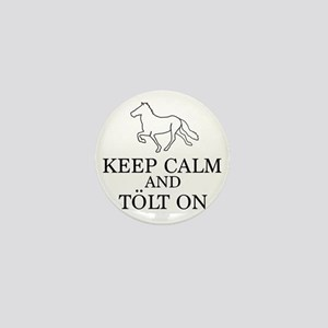 Keep Calm and Tolt On Mini Button