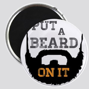 Put A Beard On It Magnet