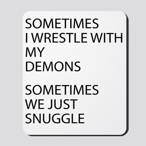 Wrestle With My Demons Mousepad
