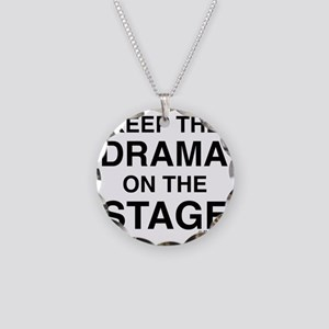 KEEP THE DRAMA ON THE STAGE Necklace Circle Charm