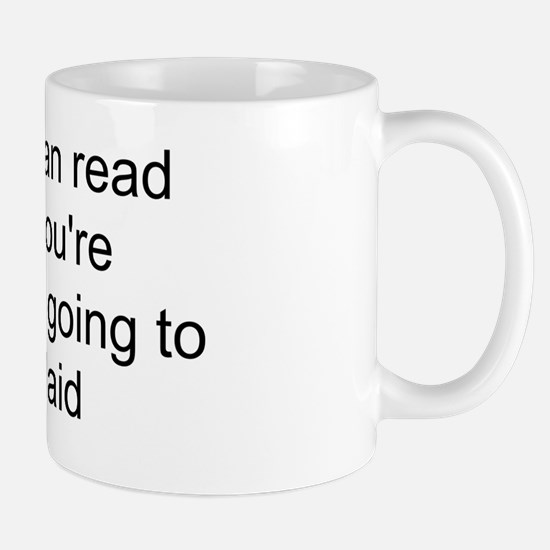 if you can read this youre probably goi Mug