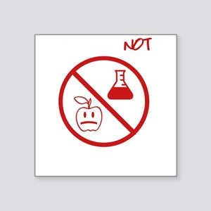 "Not Grown In A Lab Square Sticker 3"" x 3"""