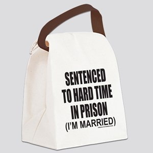 SENTENCED TO HARD TIME T-SHIRTS A Canvas Lunch Bag