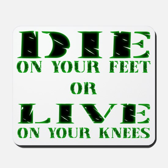 Die or Live Green Mousepad